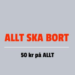 ALLT SKA BORT INNAN SEPTEMBER!