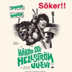 Söker 2 biljetter till Hålan Hellströms konsert den 12 eller 13 juni 2020!! Söker helst stå plats!