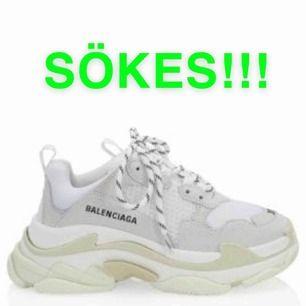 SÖKER ett par vita Balenciaga tripple S sneakers som på bilden i storlek 38!!!