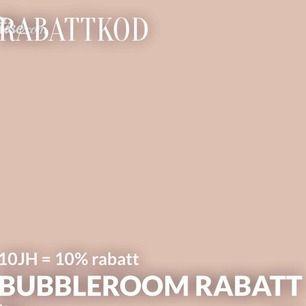 RABATTKOD BUBBLEROOM 10JH FÖR 10% RABATT PÅ ALLT!!!