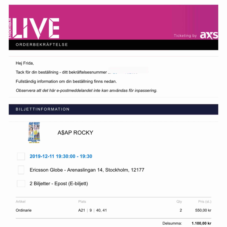 Säljer två sittplats biljetter till A$AP ROCKY den 11 december. Sektion A21, rad 9, platser 40-41. Biljetterna skickas på mejl och betalas via Swish! 600kr st, men kan säljas för 900kr tillsammans . Övrigt.