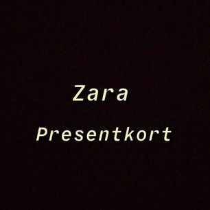 Har en presentkort från Zara på 400:- Säljer för 350
