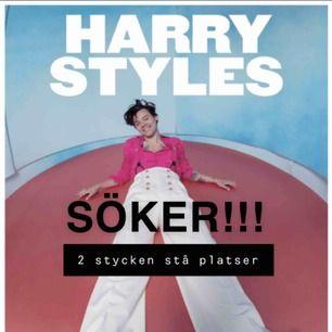 söker två stycken stå platser till harry styles konserten i Stockholm den 2 maj i globen. Hör gärna av er om ni själva säljer eller om ni vet någon som säljer