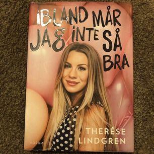 Therese Lindgrens bok: Ibland mår jag inte så bra. Köpt för 200:- Mitt pris 50:- Frakt: 50:-