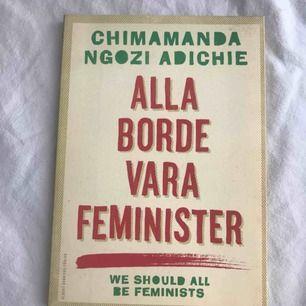 """Boken """"Alla borde vara feminister"""". Väldigt bra skick och väldigt bra bok! Frakt tillkommer"""