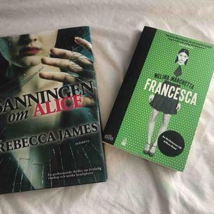 Två böcker, Sanningen om Alice av Rebecca James och Francesca av Melina Marchetta. Säljer båda för 90:- eller 50:- styck😊