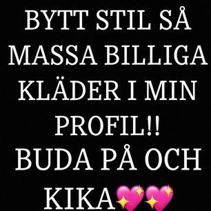 MASSA BILLIGT I MIN PROFIL ALLT SKA BORT SÅ BUDA PÅ!!