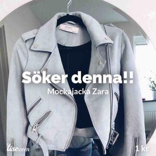 Söker denna mockajacka i ljusblå/ljusgrå färg! Storlek XS. Modellen är från Zara.
